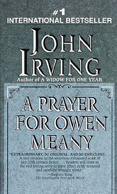 First Line: A Prayer for Owen Meany