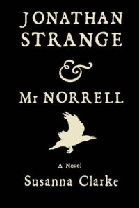 First Line:  Jonathan Strange & Mr. Norrell